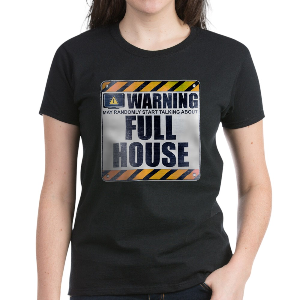 Warning: Full House Women's Dark T-Shirt