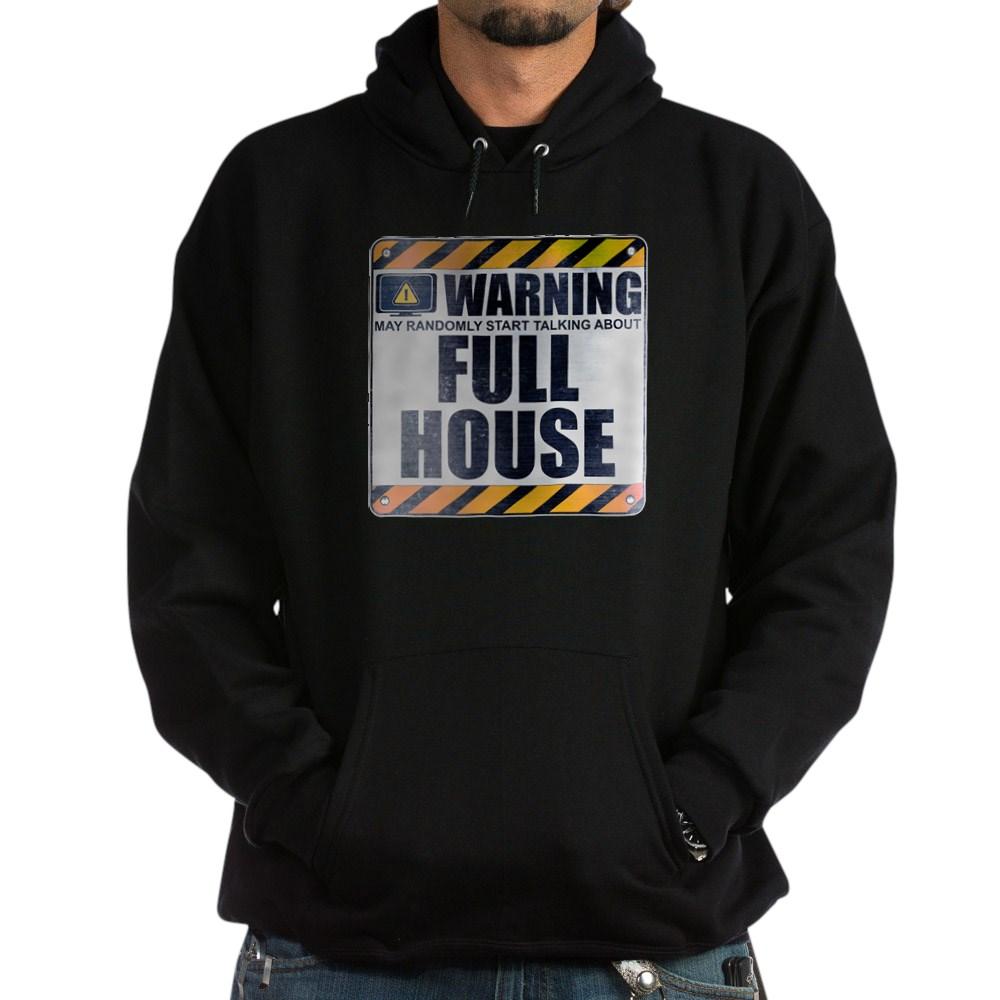 Warning: Full House Dark Hoodie