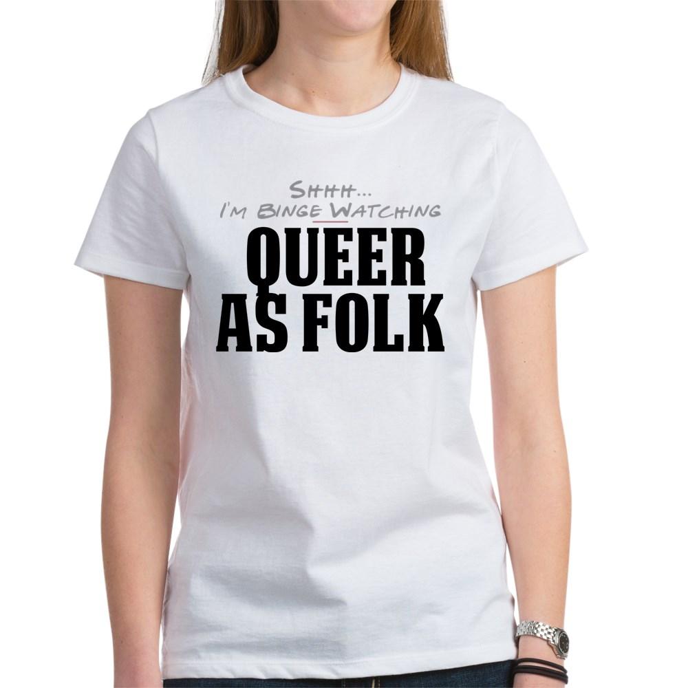 Shhh... I'm Binge Watching Queer as Folk  Women's T-Shirt