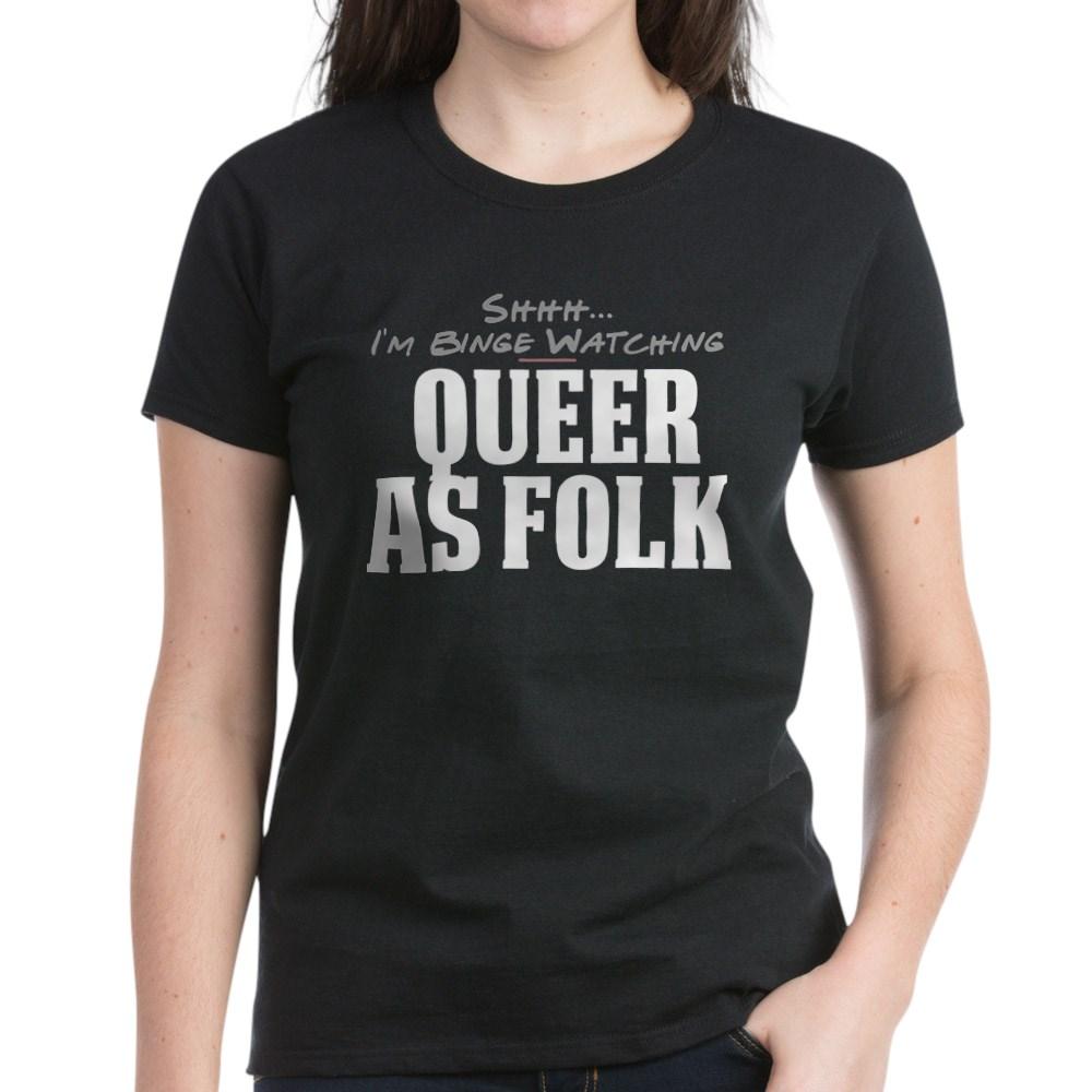 Shhh... I'm Binge Watching Queer as Folk  Women's Dark T-Shirt