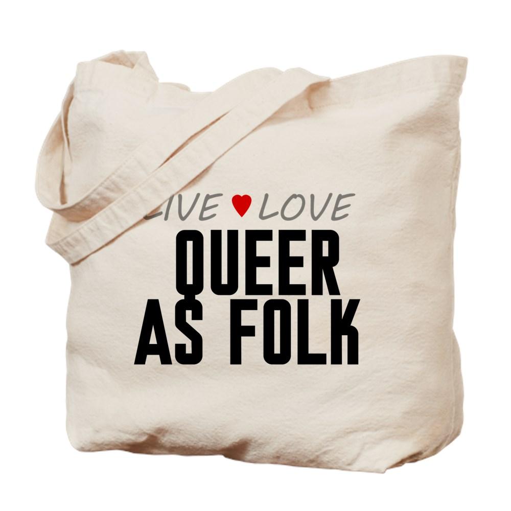 Live Love Queer as Folk  Tote Bag
