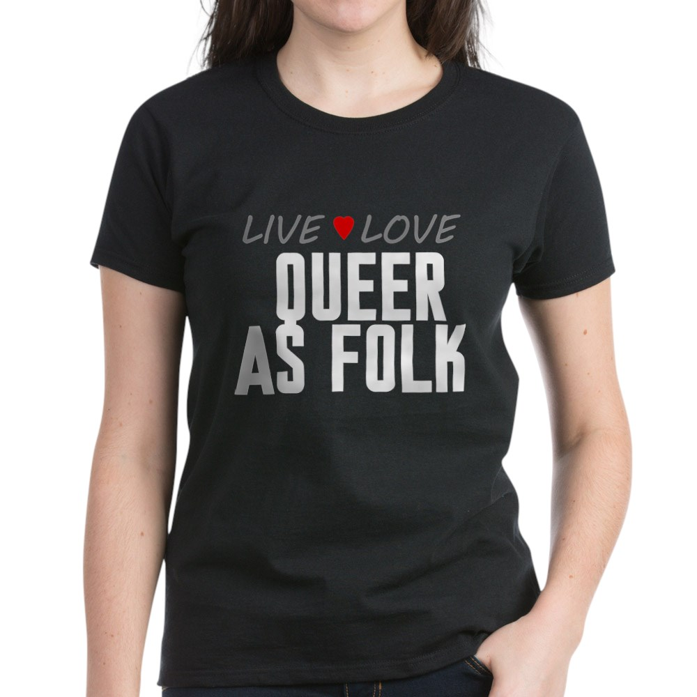 Live Love Queer as Folk  Women's Dark T-Shirt