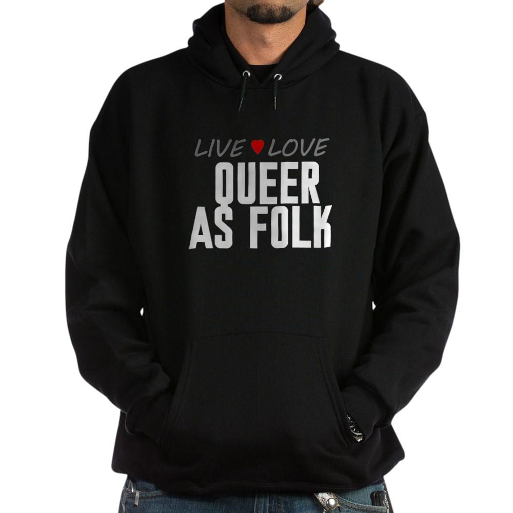 Live Love Queer as Folk  Dark Hoodie