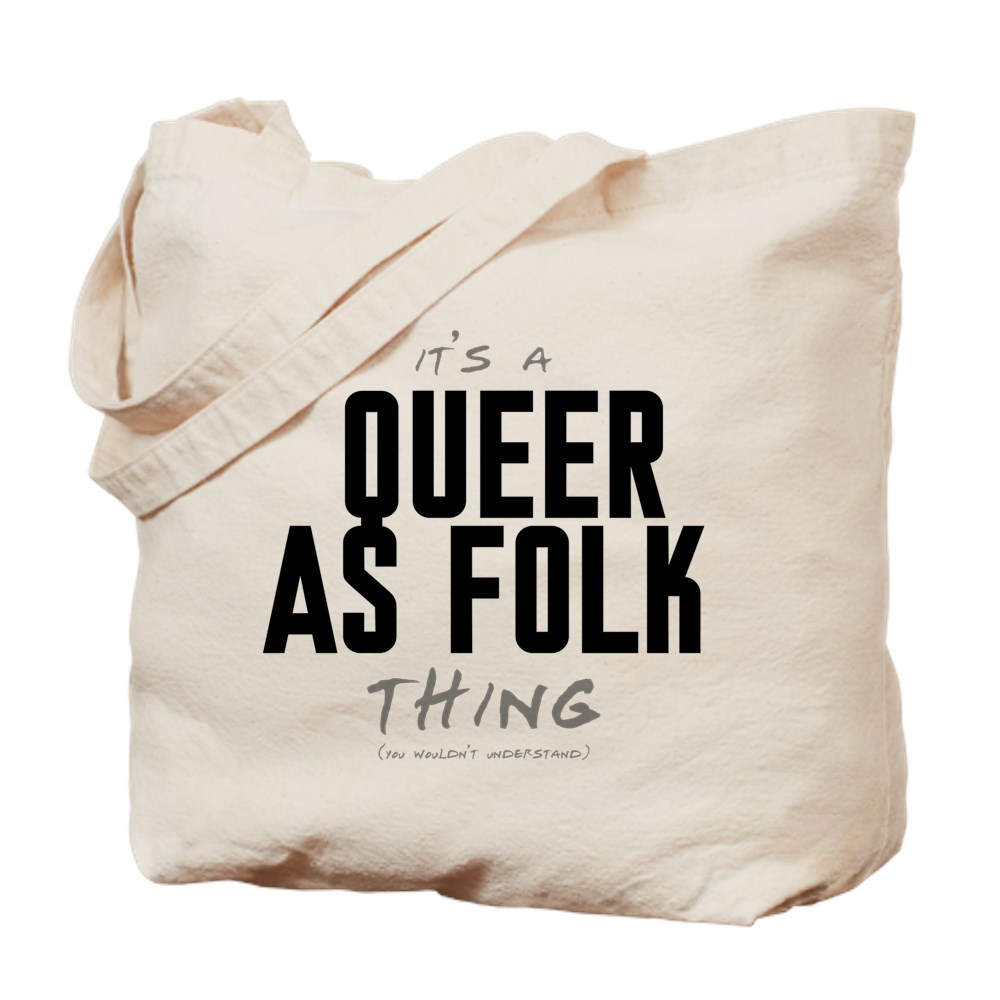It's a Queer as Folk  Thing Tote Bag