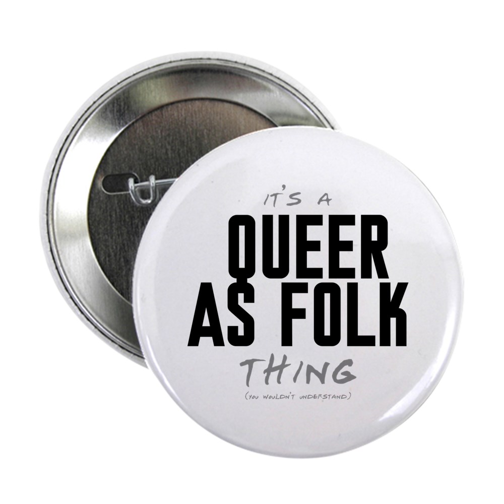 It's a Queer as Folk  Thing 2.25