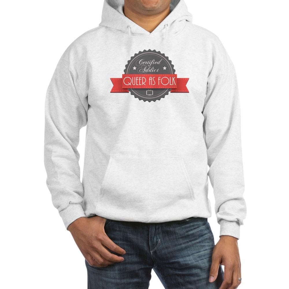 Certified Queer as Folk  Addict Hooded Sweatshirt