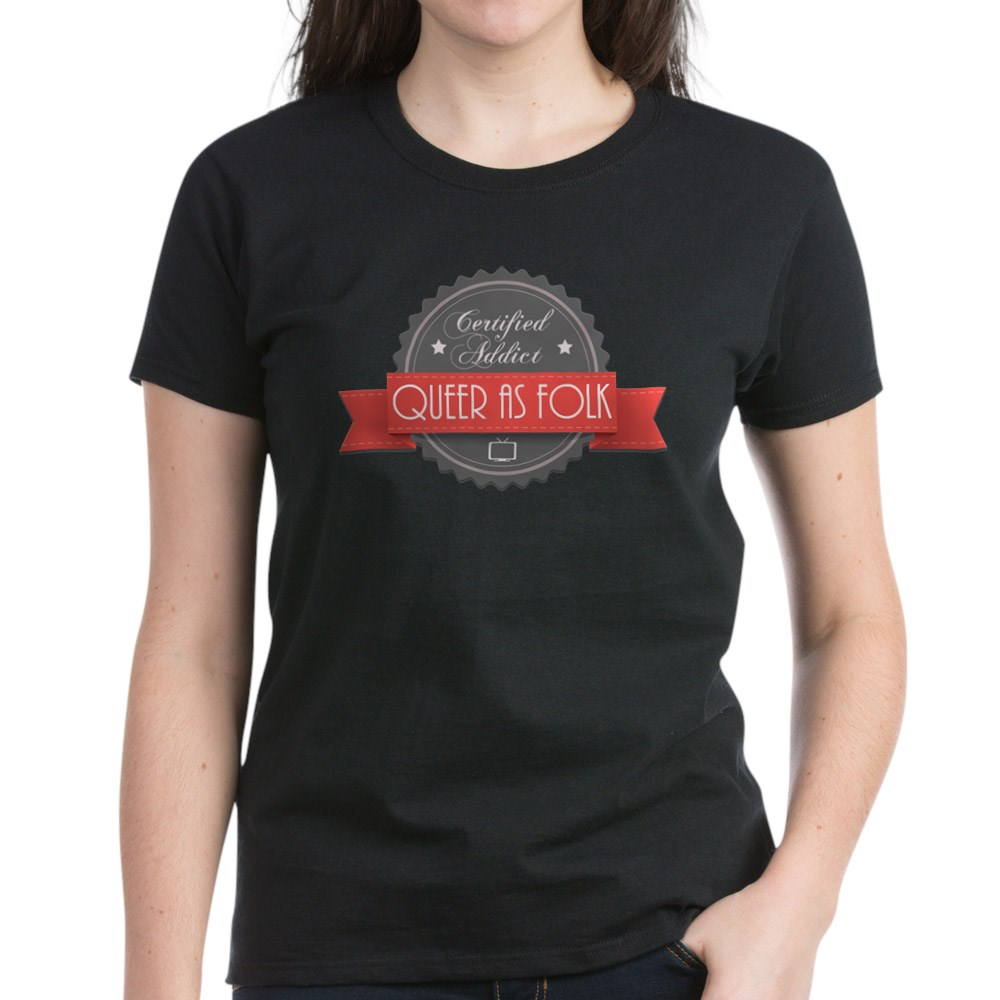 Certified Queer as Folk  Addict Women's Dark T-Shirt