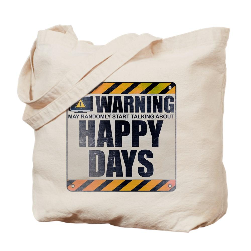 Warning: Happy Days Tote Bag