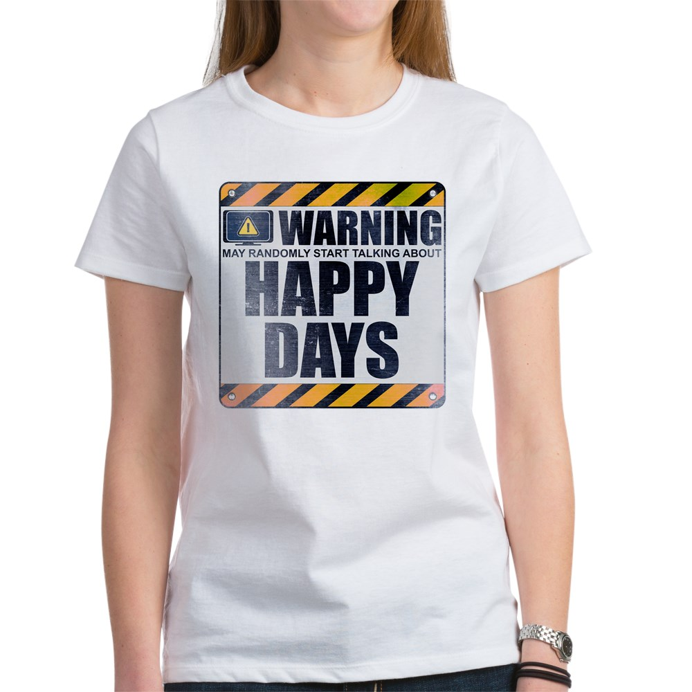 Warning: Happy Days Women's T-Shirt
