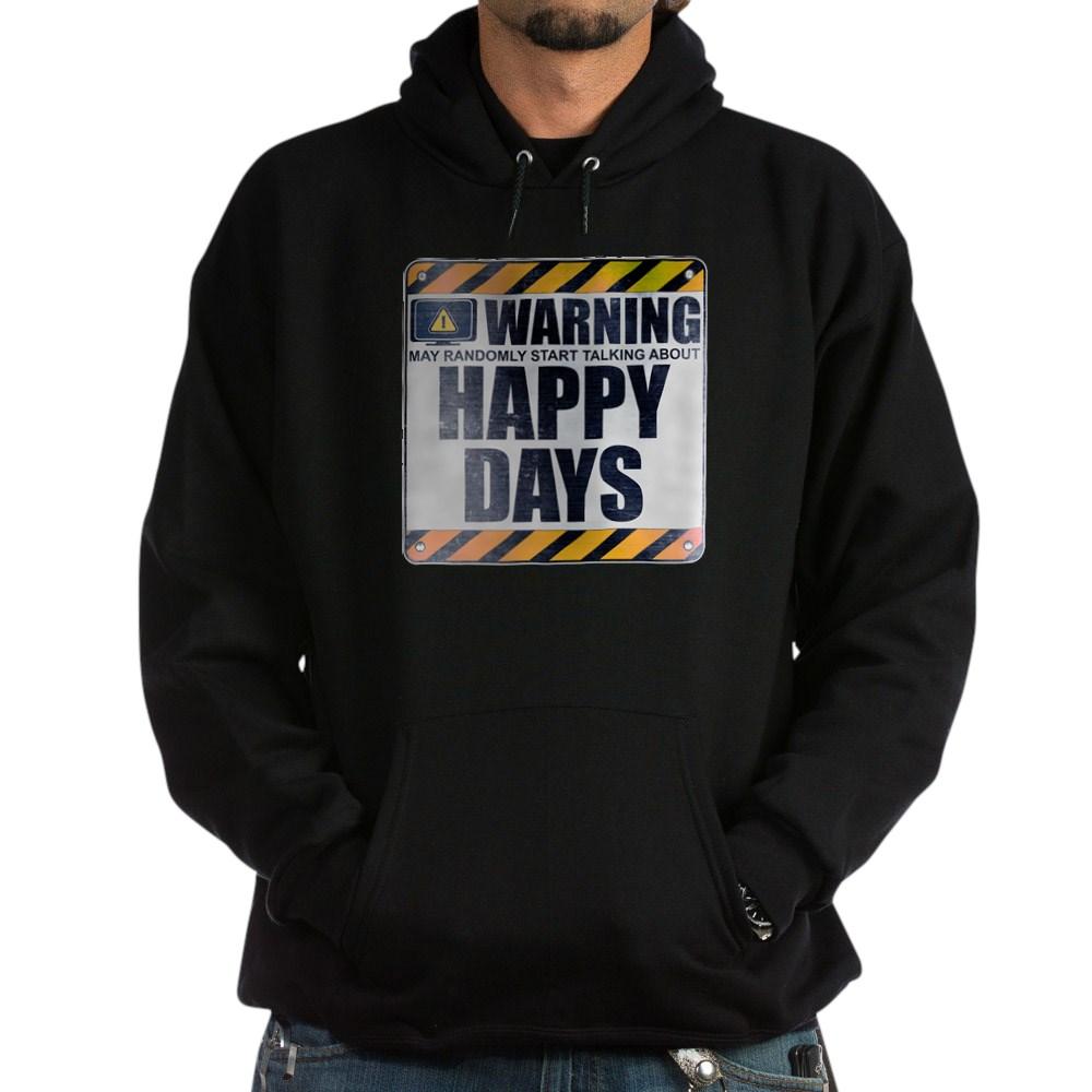 Warning: Happy Days Dark Hoodie
