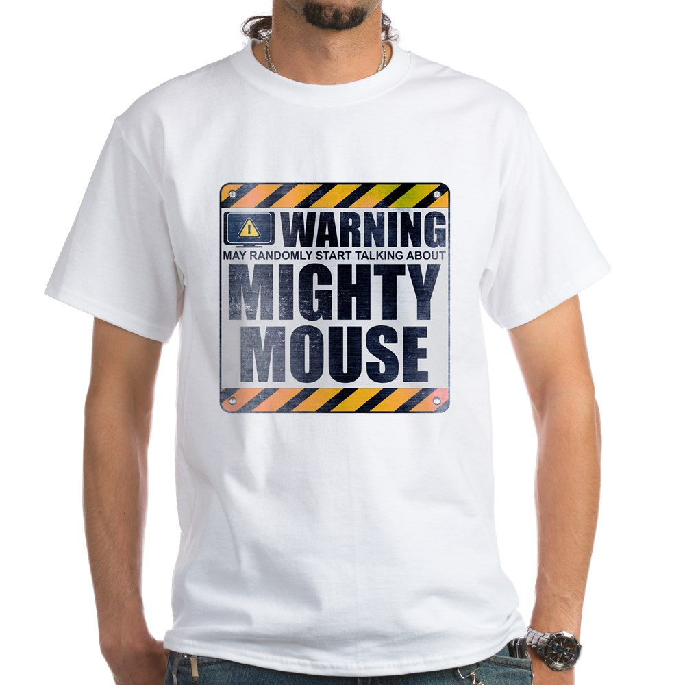 Warning: Mighty Mouse White T-Shirt