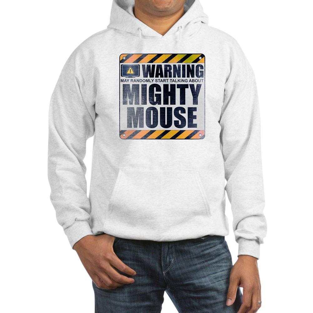 Warning: Mighty Mouse Hooded Sweatshirt