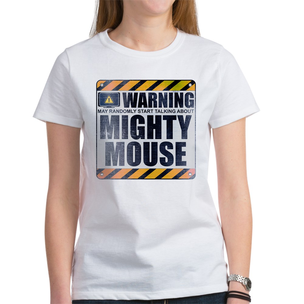 Warning: Mighty Mouse Women's T-Shirt
