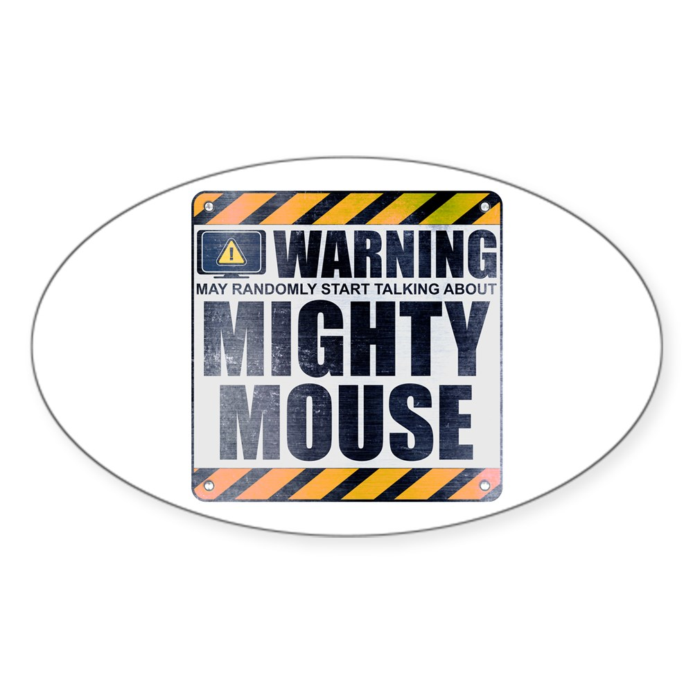 Warning: Mighty Mouse Oval Sticker