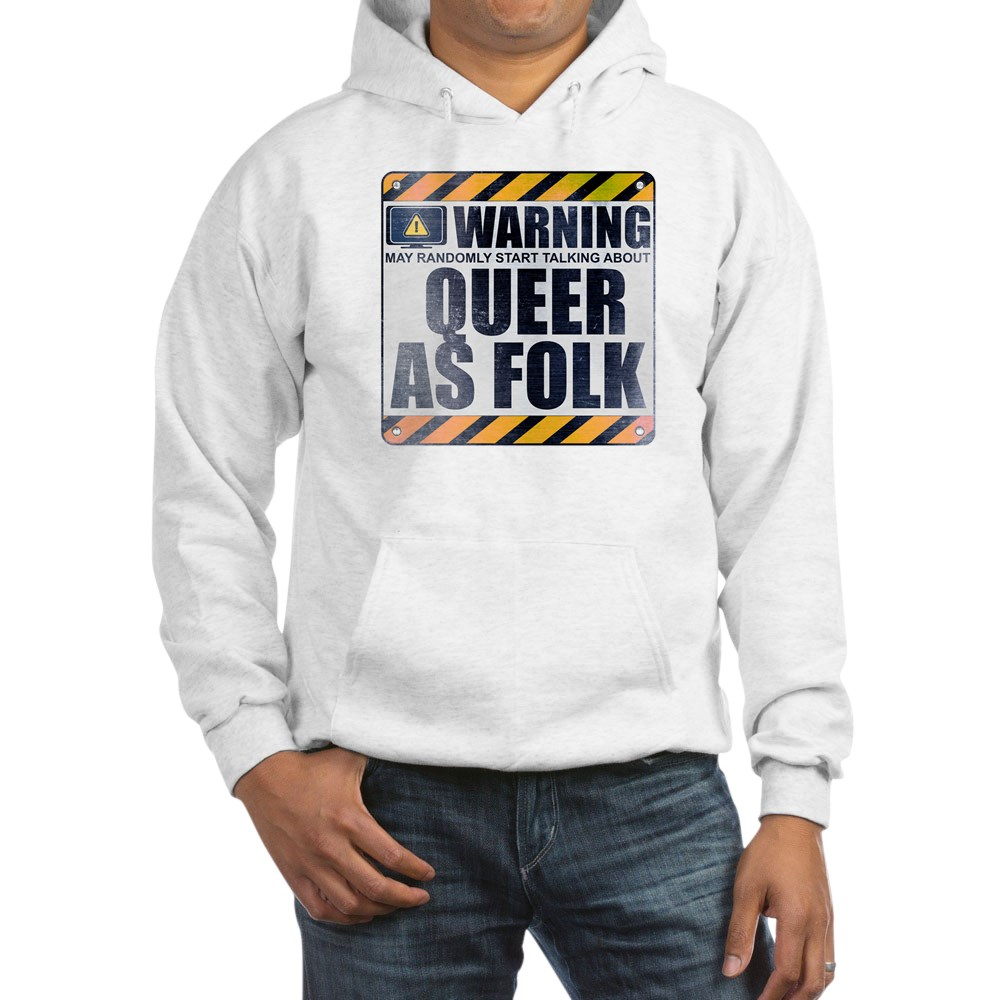 Warning: Queer as Folk  Hooded Sweatshirt