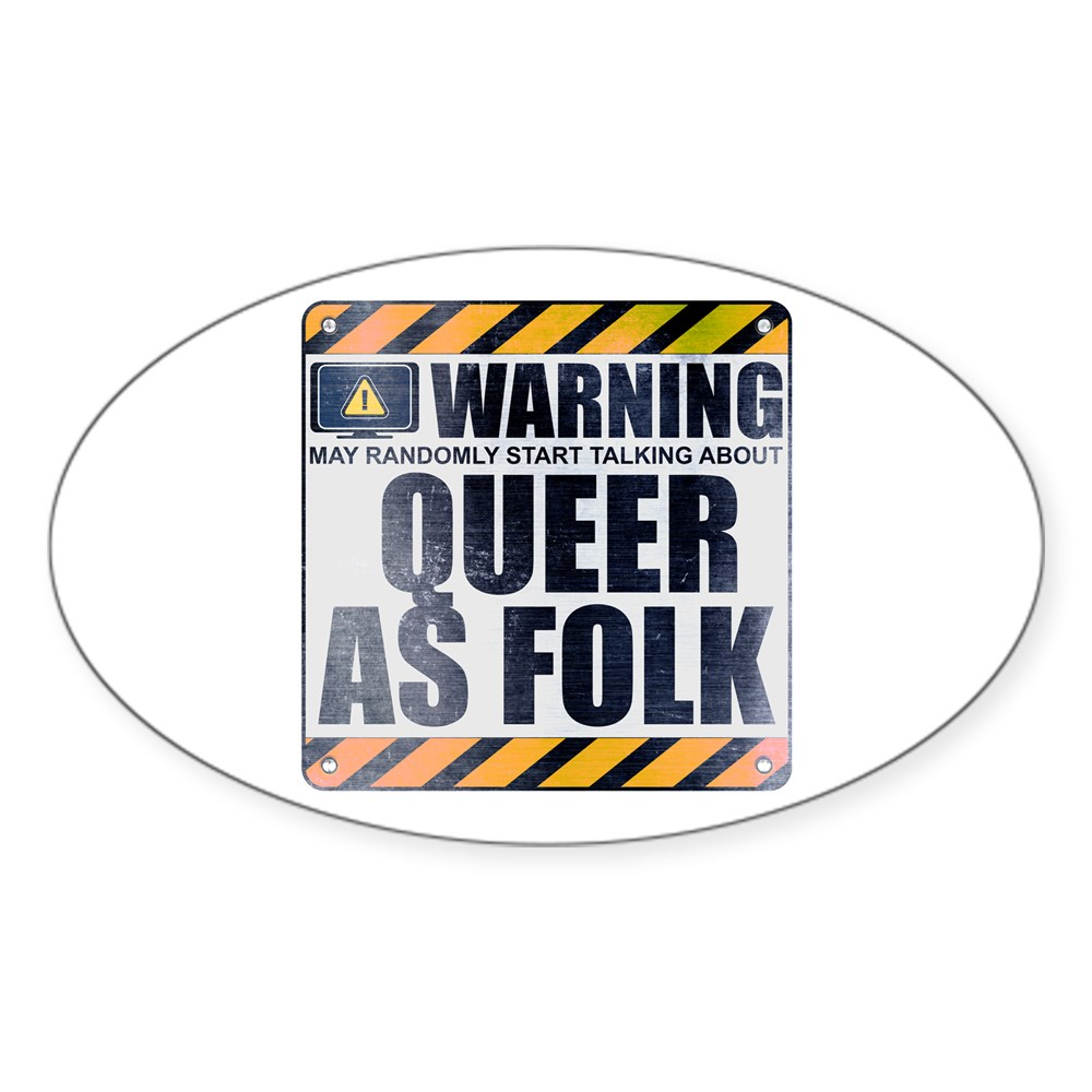Warning: Queer as Folk  Oval Sticker