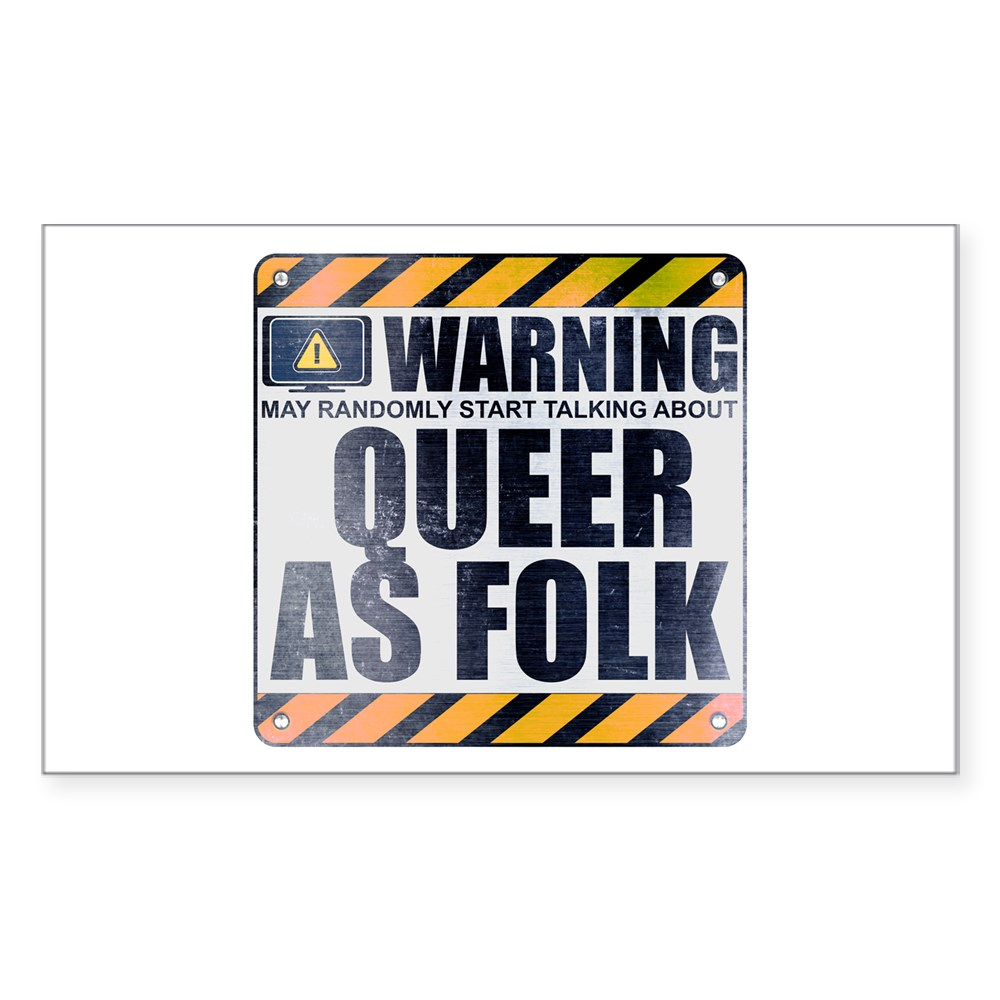 Warning: Queer as Folk  Rectangle Sticker