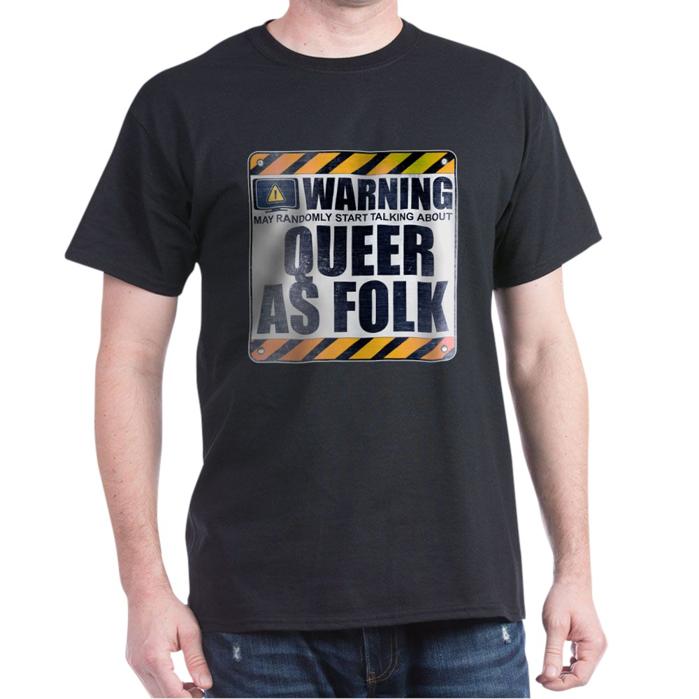 Warning: Queer as Folk  Dark T-Shirt