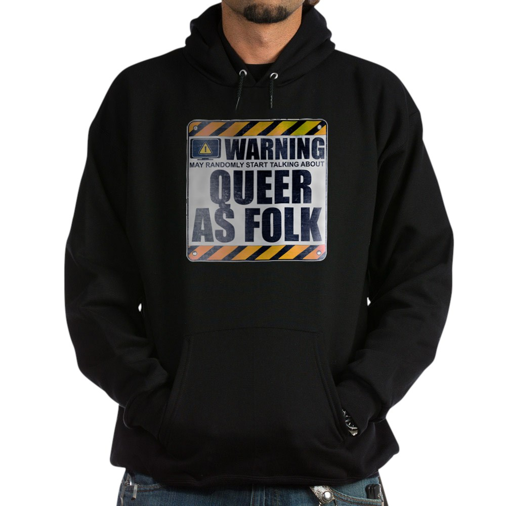 Warning: Queer as Folk  Dark Hoodie