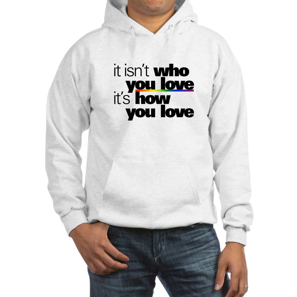 It's How You Love Hooded Sweatshirt