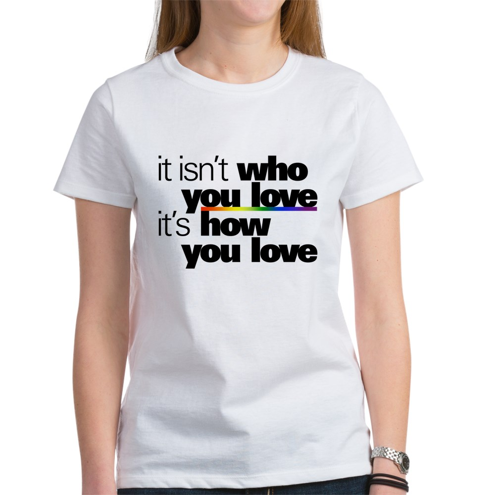It's How You Love Women's T-Shirt
