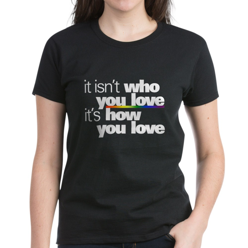 It's How You Love Women's Dark T-Shirt