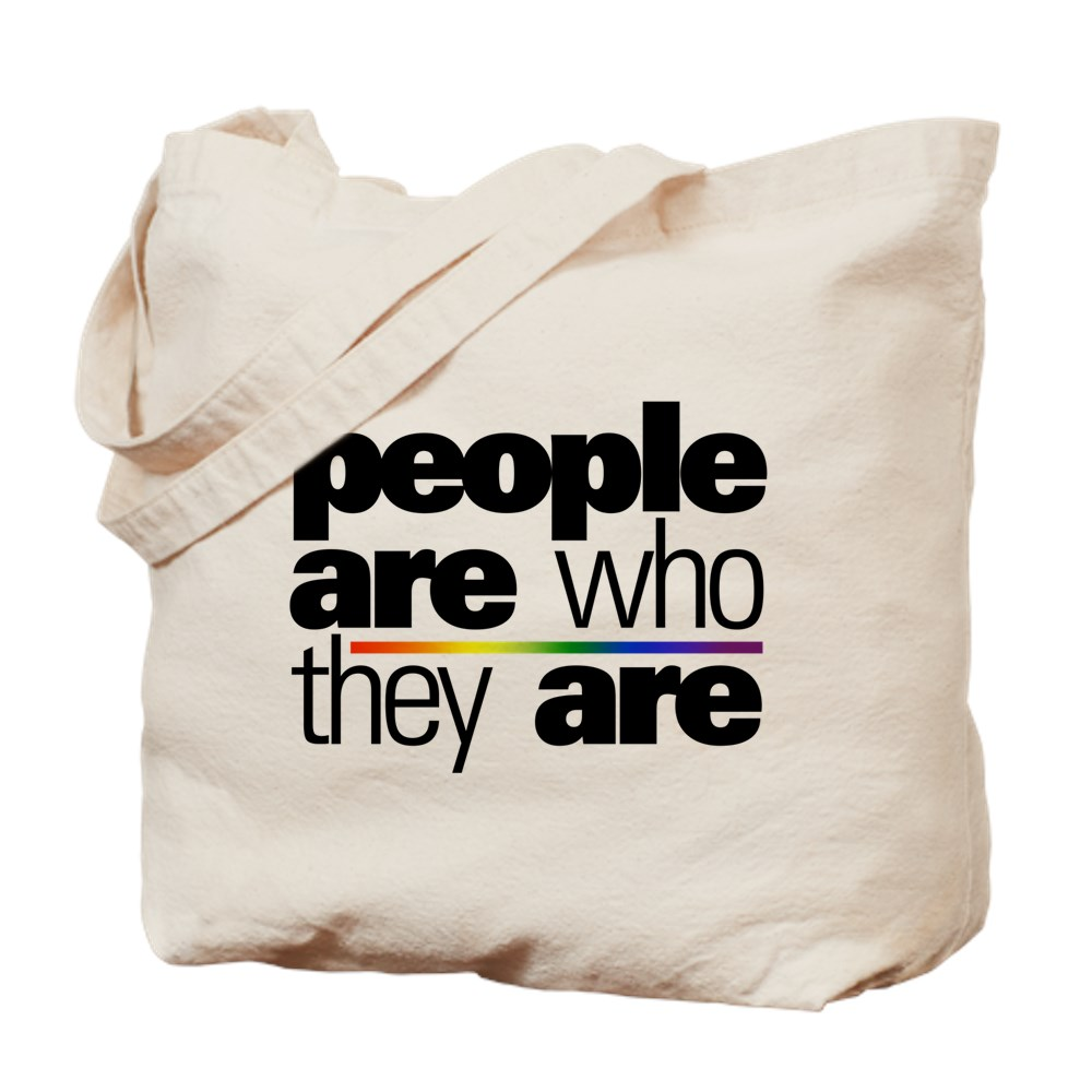 People Are Who They Are Tote Bag
