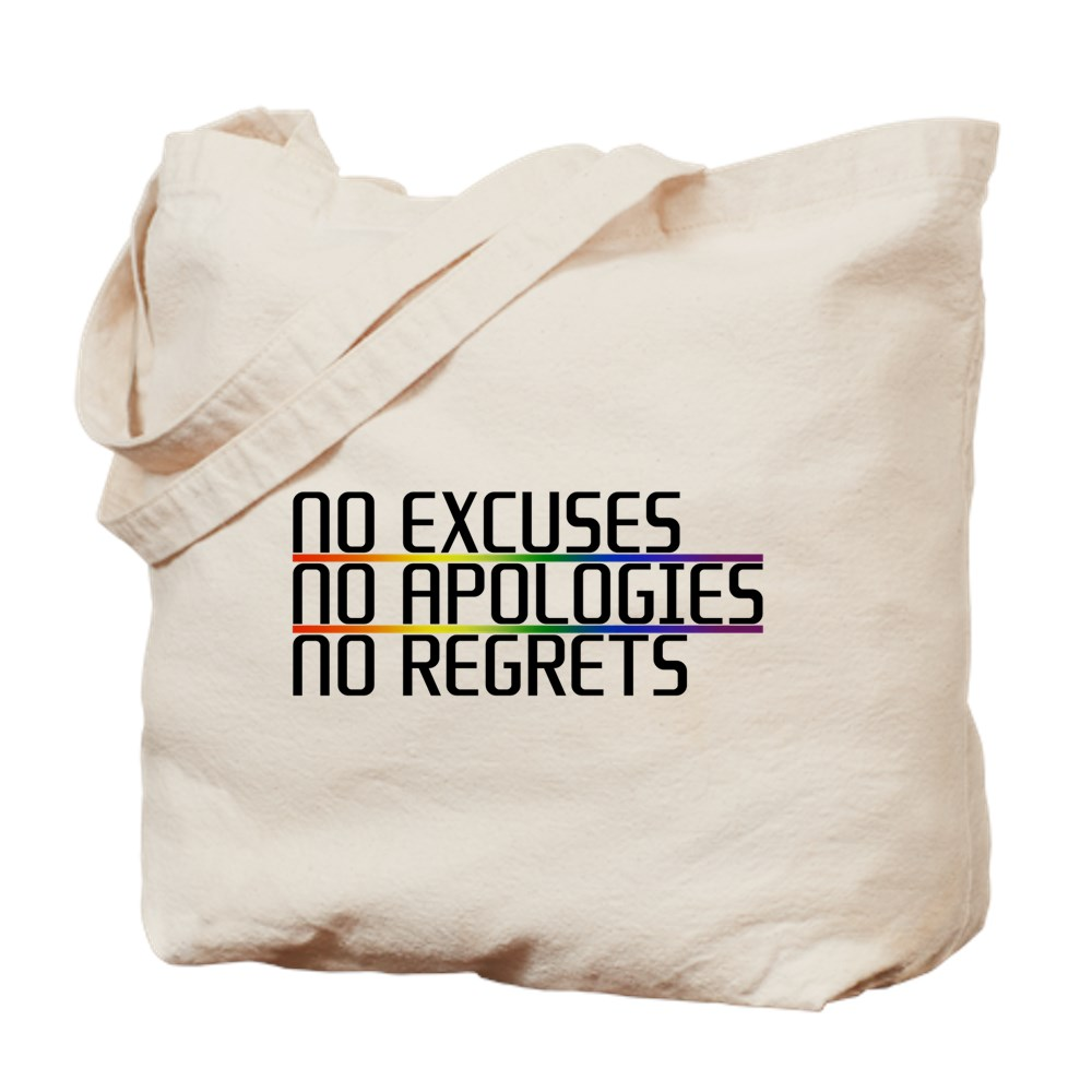 No Excuses, No Apologies, No Regrets Tote Bag