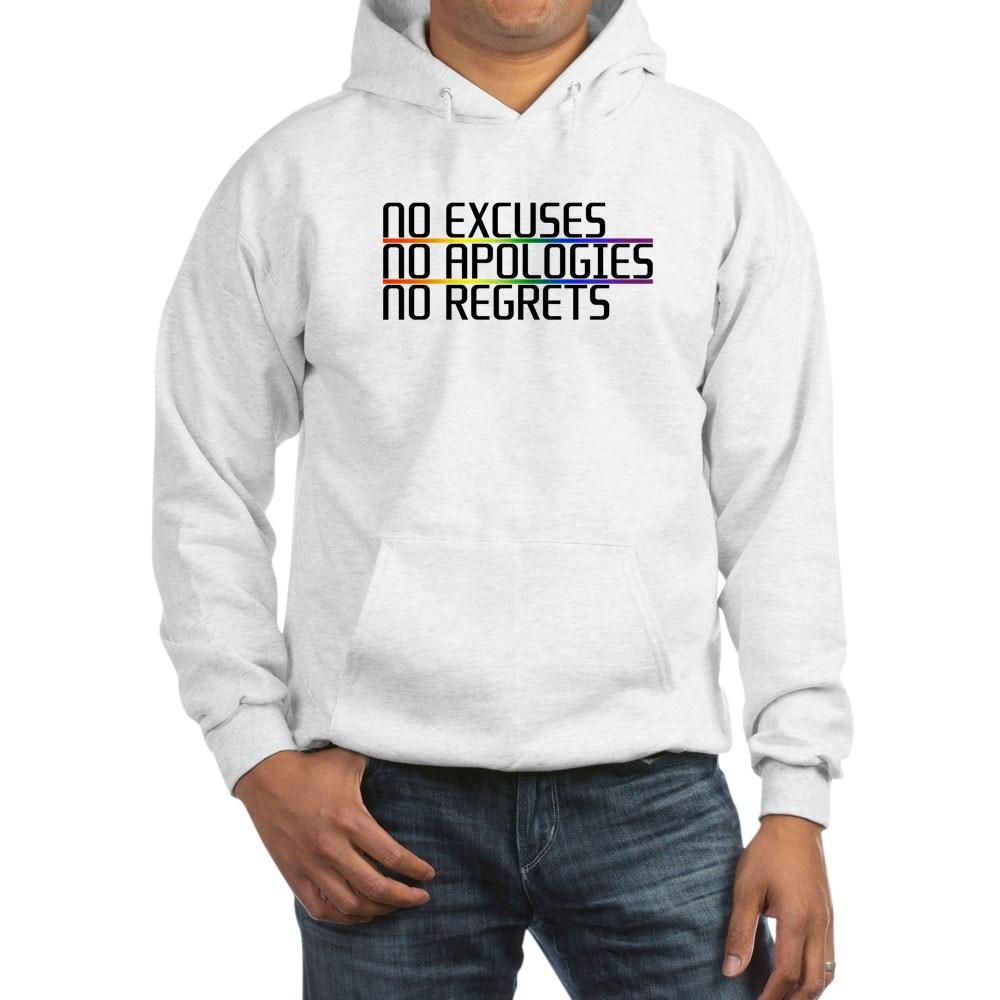 No Excuses, No Apologies, No Regrets Hooded Sweatshirt