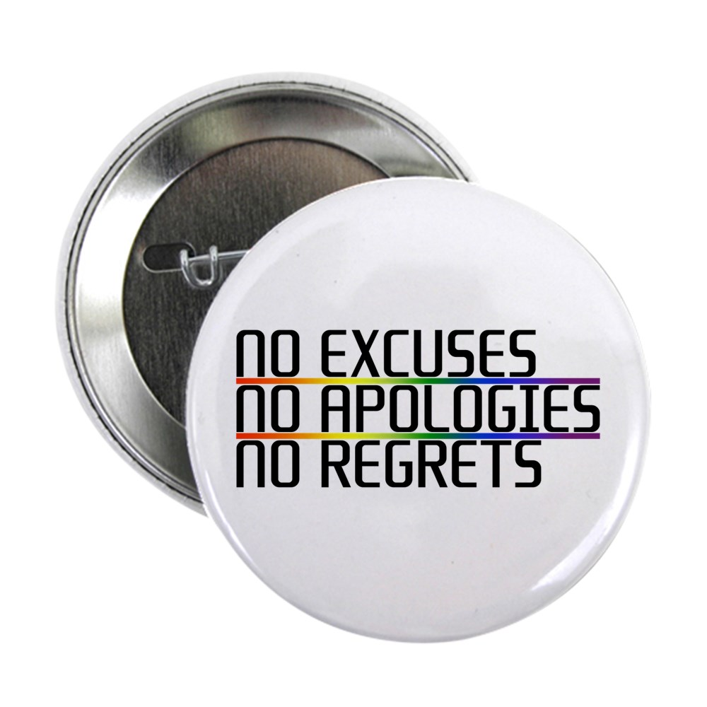 No Excuses, No Apologies, No Regrets 2.25