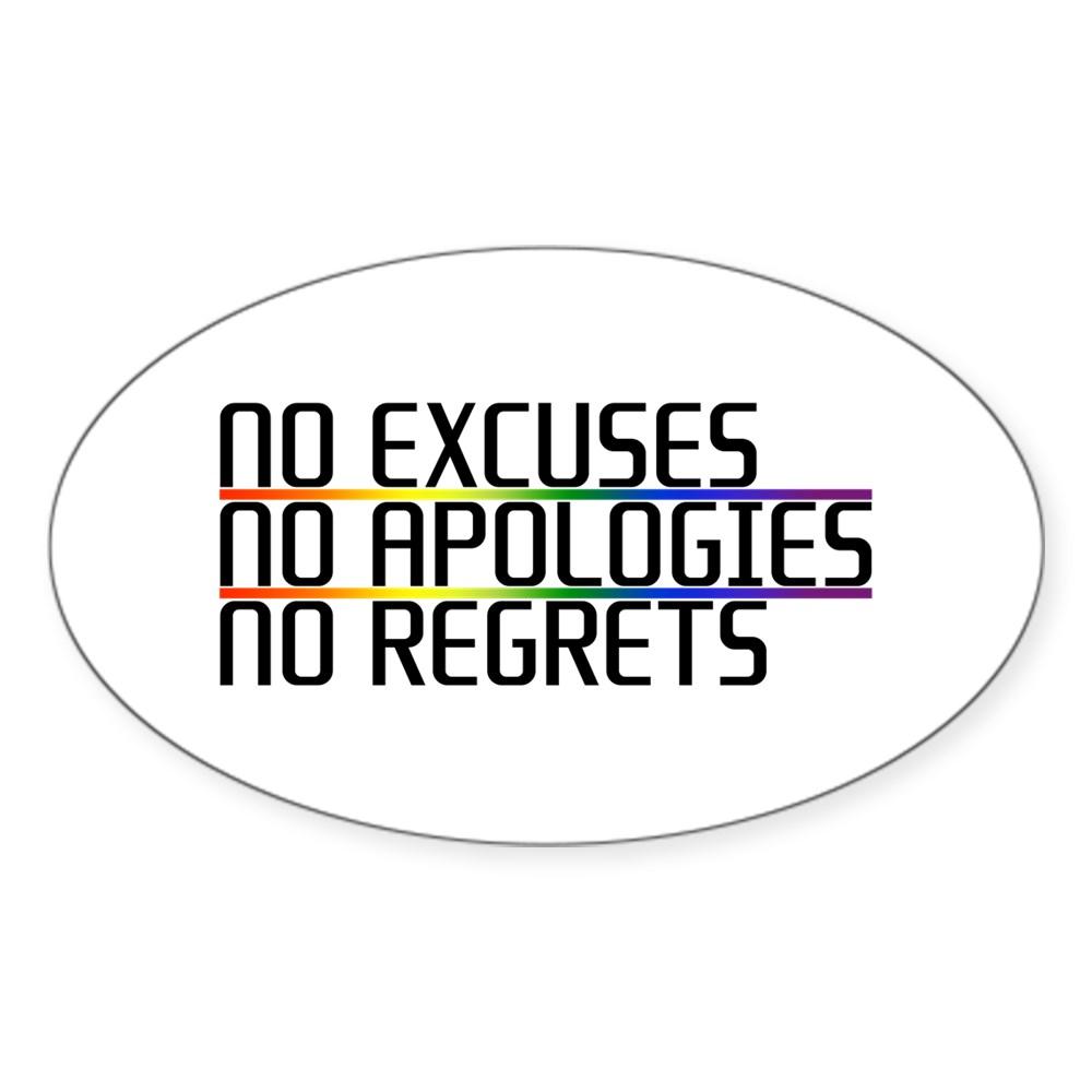 No Excuses, No Apologies, No Regrets Oval Sticker