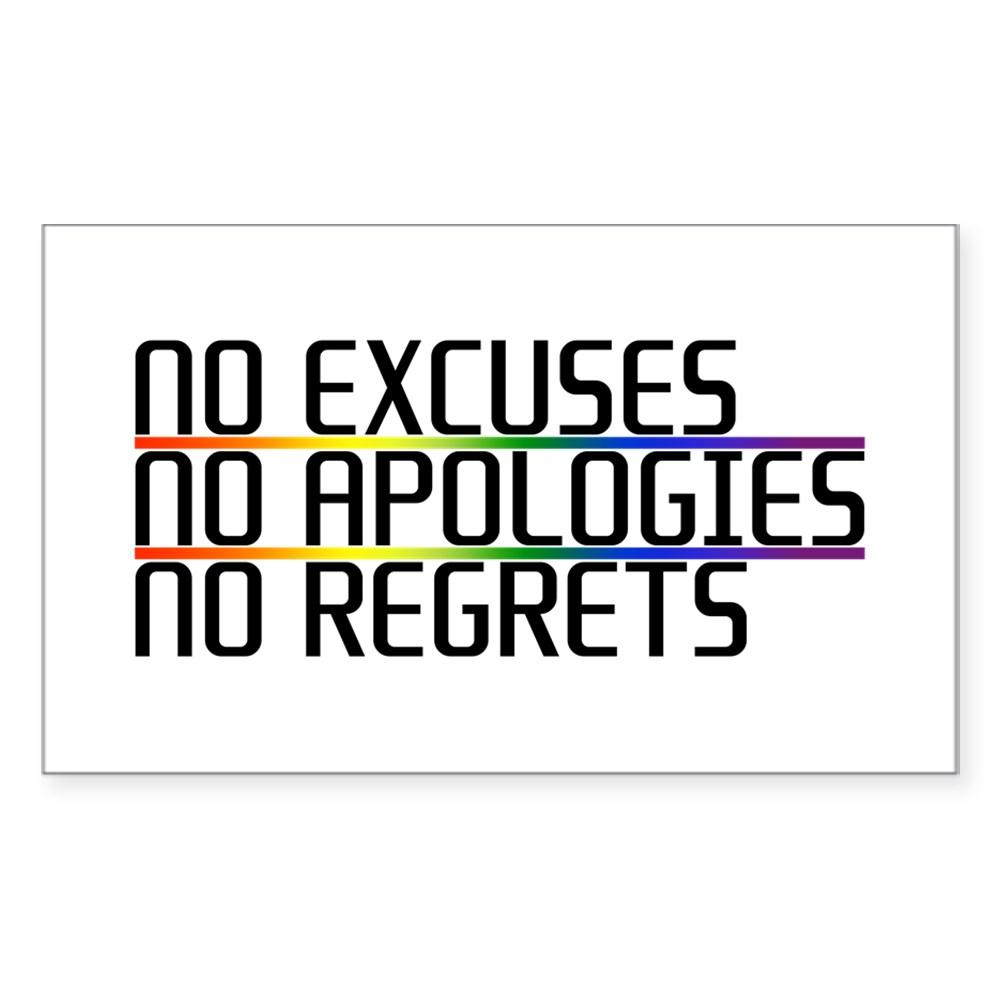 No Excuses, No Apologies, No Regrets Rectangle Sticker
