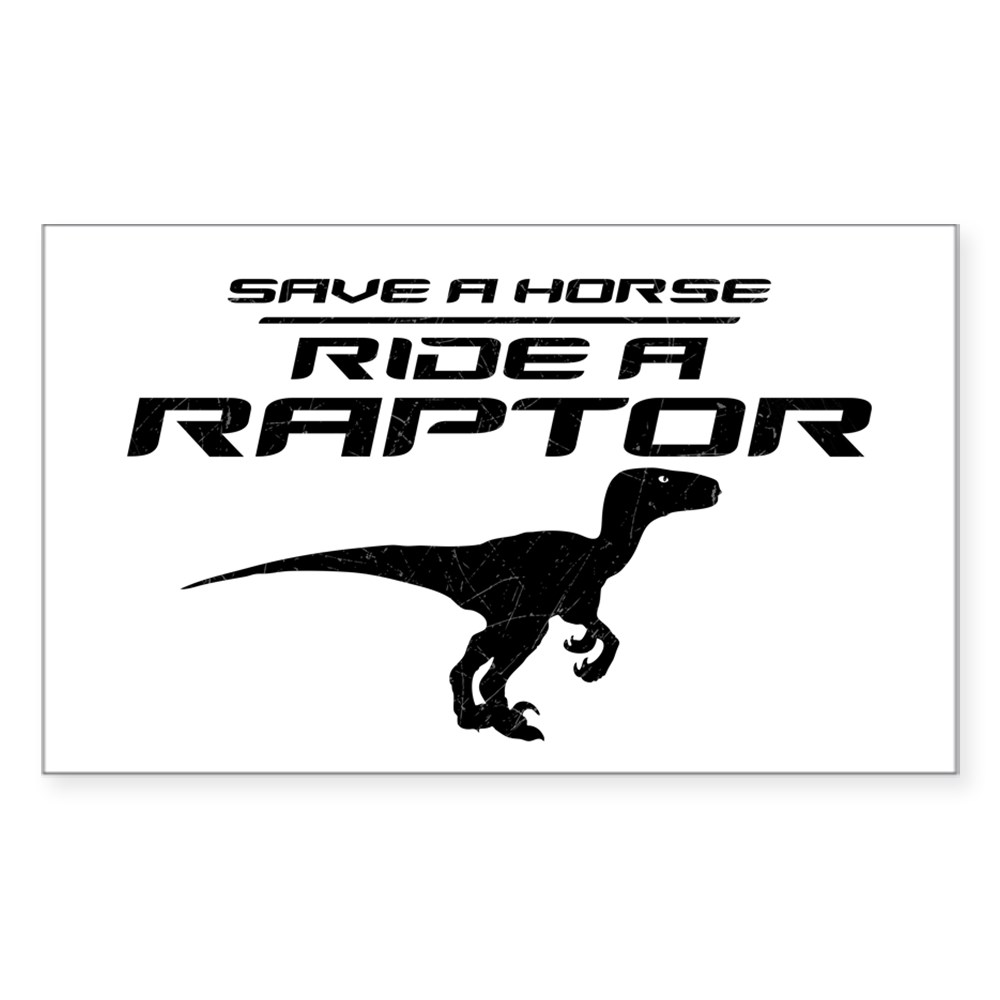 Save a Horse, Ride a Raptor Rectangle Sticker
