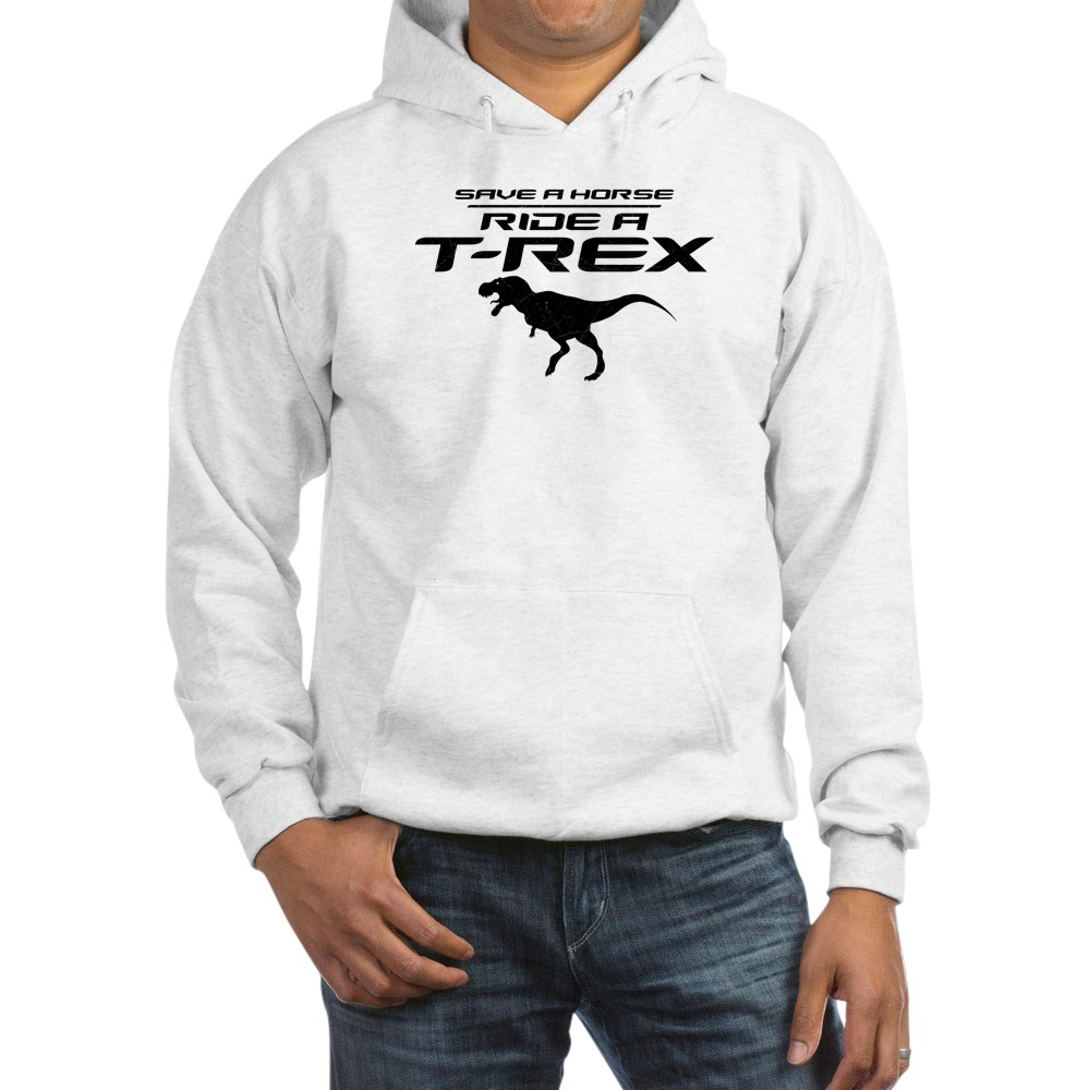 Save a Horse, Ride a T-Rex Hooded Sweatshirt