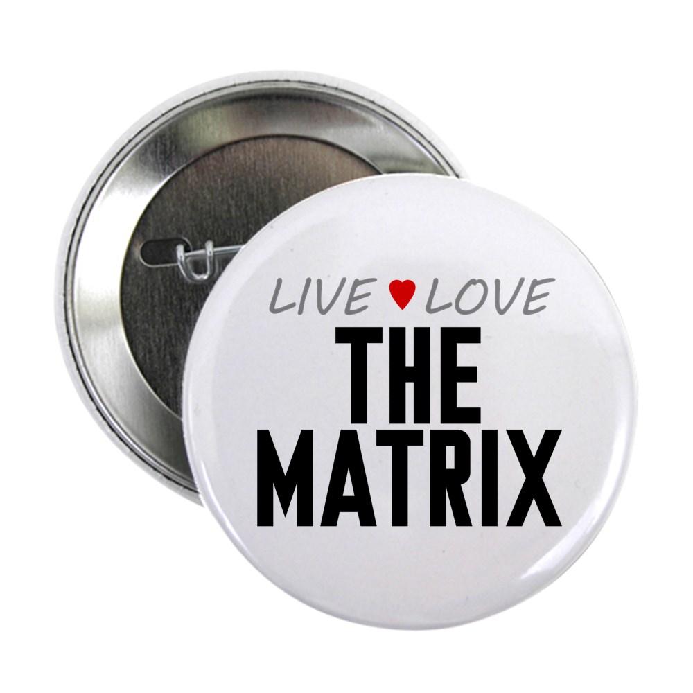 Live Love The Matrix 2.25