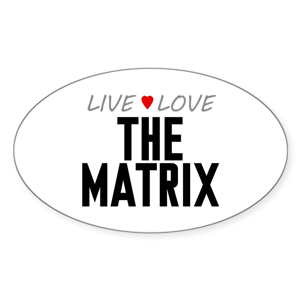 Live Love The Matrix Oval Sticker