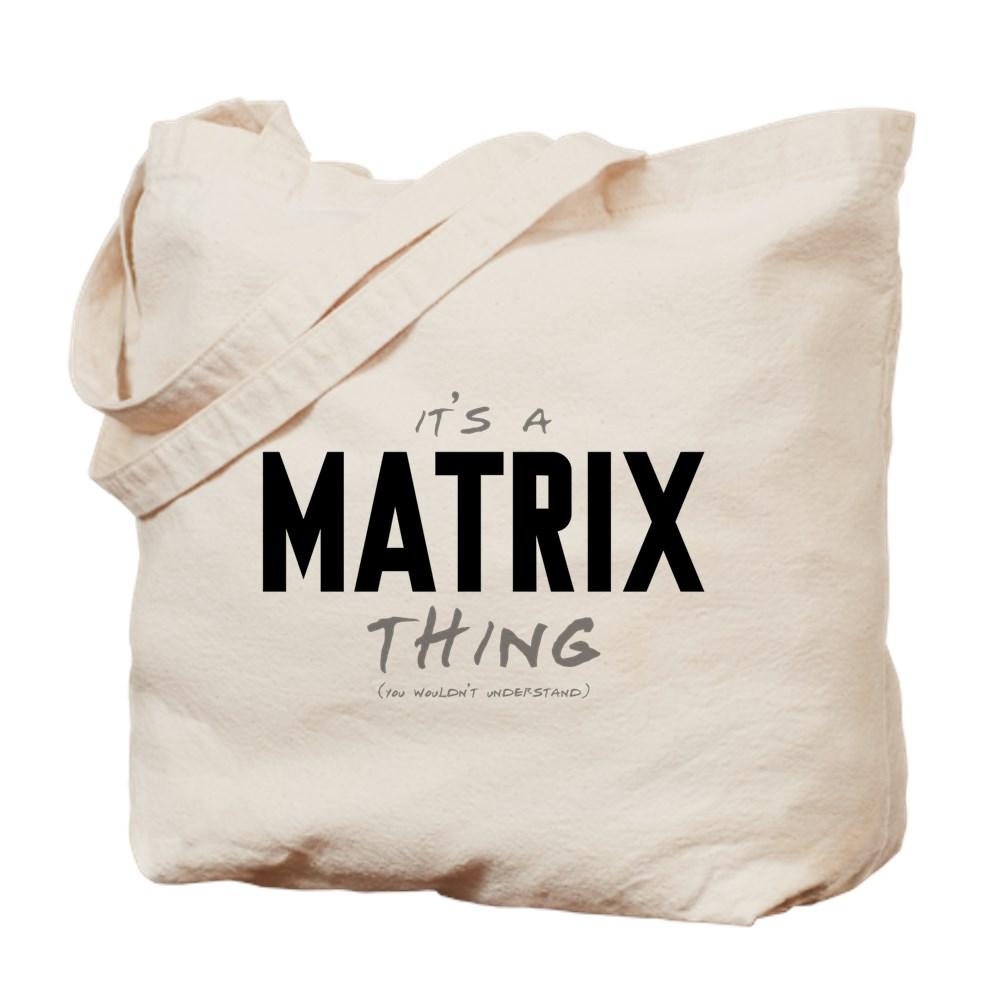 It's a Matrix Thing Tote Bag