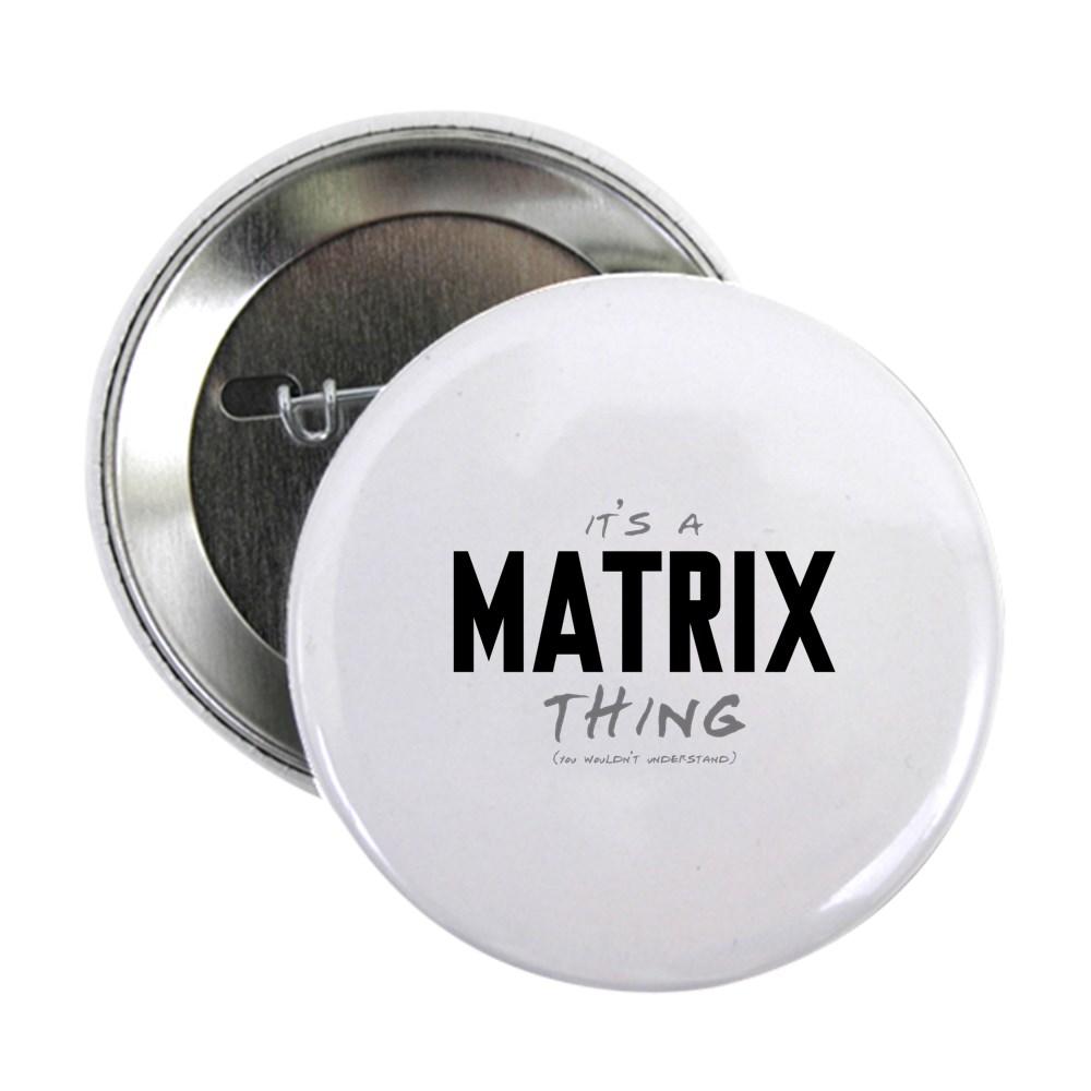 It's a Matrix Thing 2.25