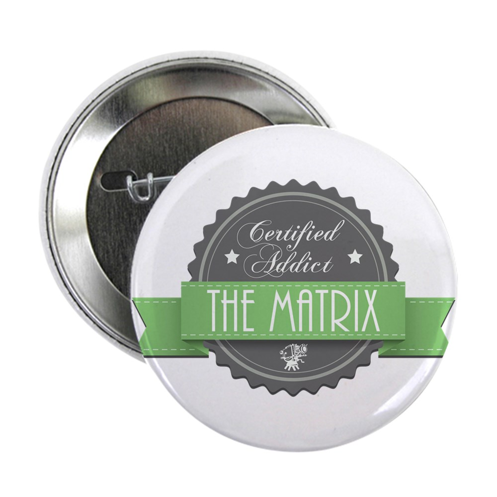 Certified The Matrix Addict 2.25