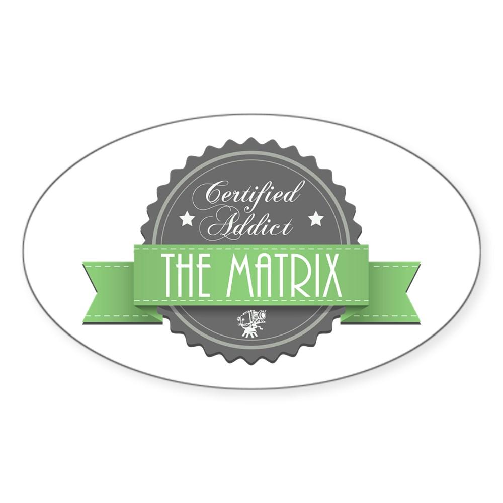 Certified The Matrix Addict Oval Sticker