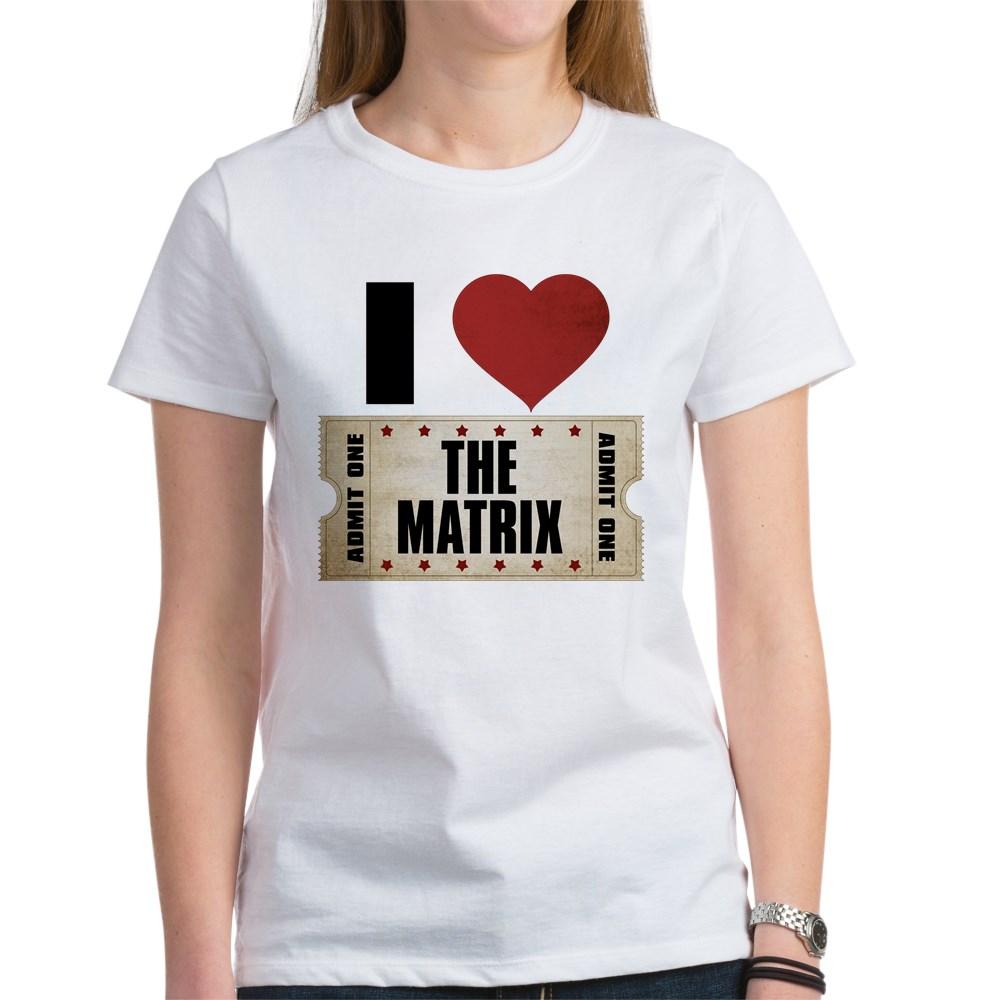 I Heart The Matrix Ticket Women's T-Shirt