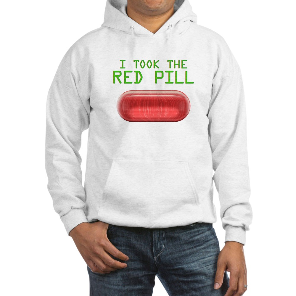 I Took the Red Pill Hooded Sweatshirt