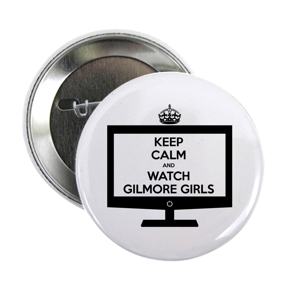 Keep Calm and Watch Gilmore Girls 2.25