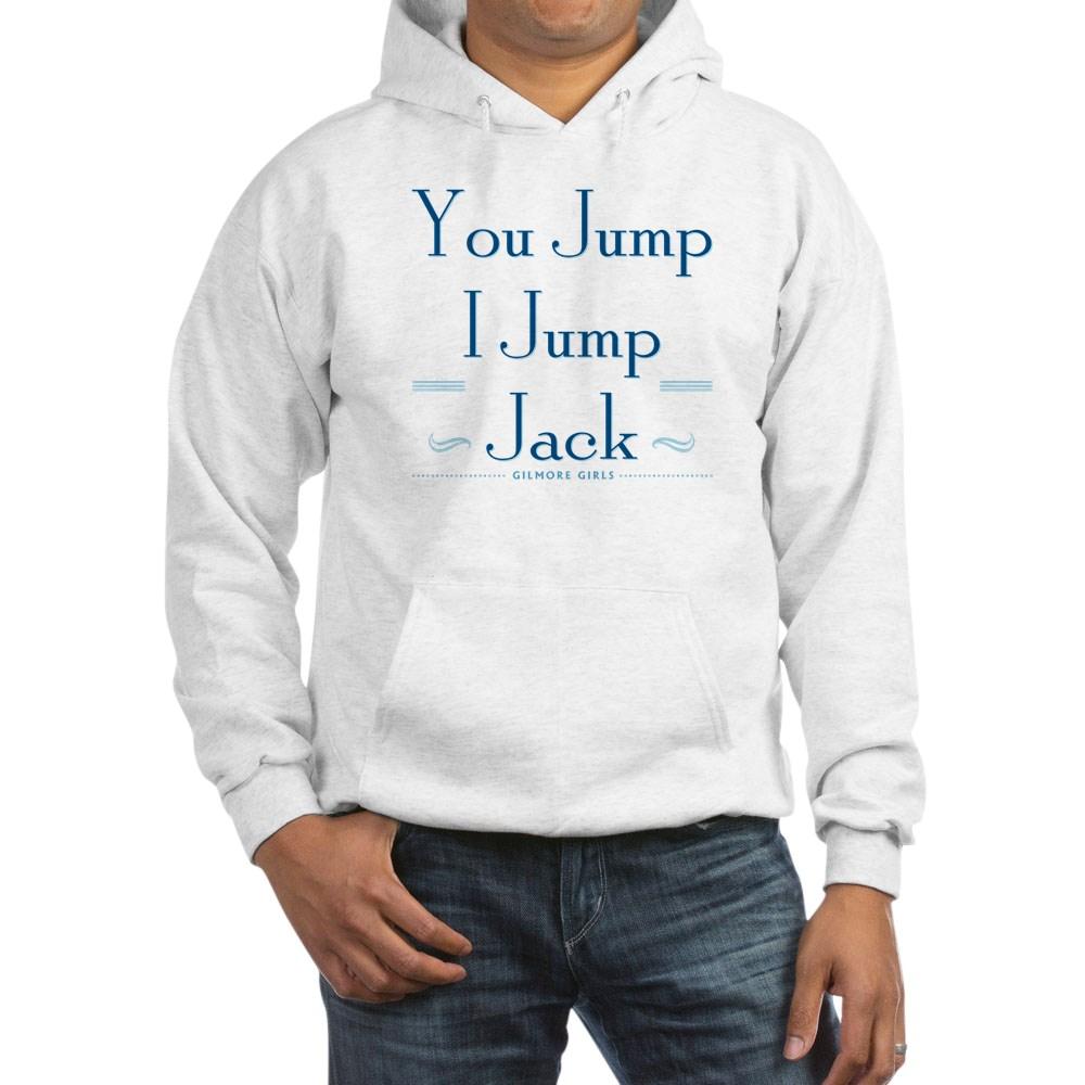 You Jump, I Jump Jack Hooded Sweatshirt