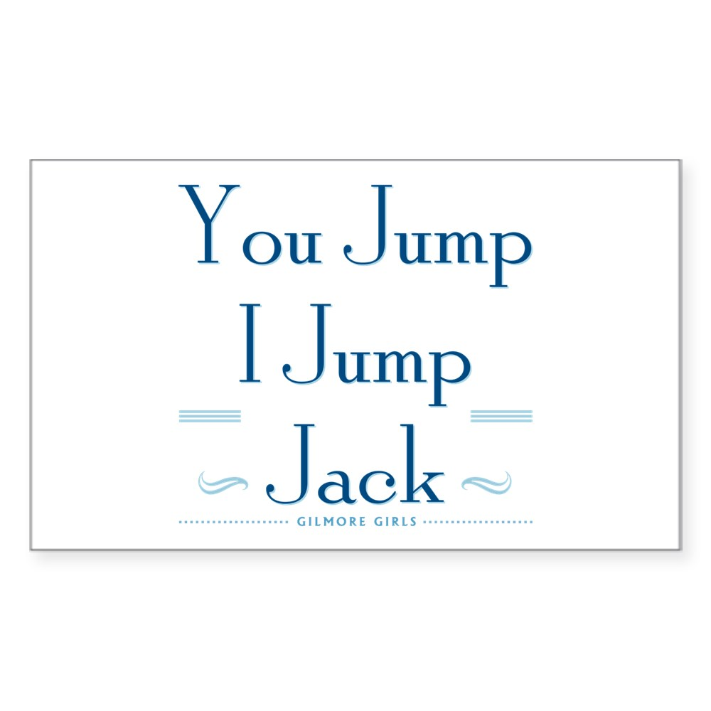 You Jump, I Jump Jack Rectangle Sticker