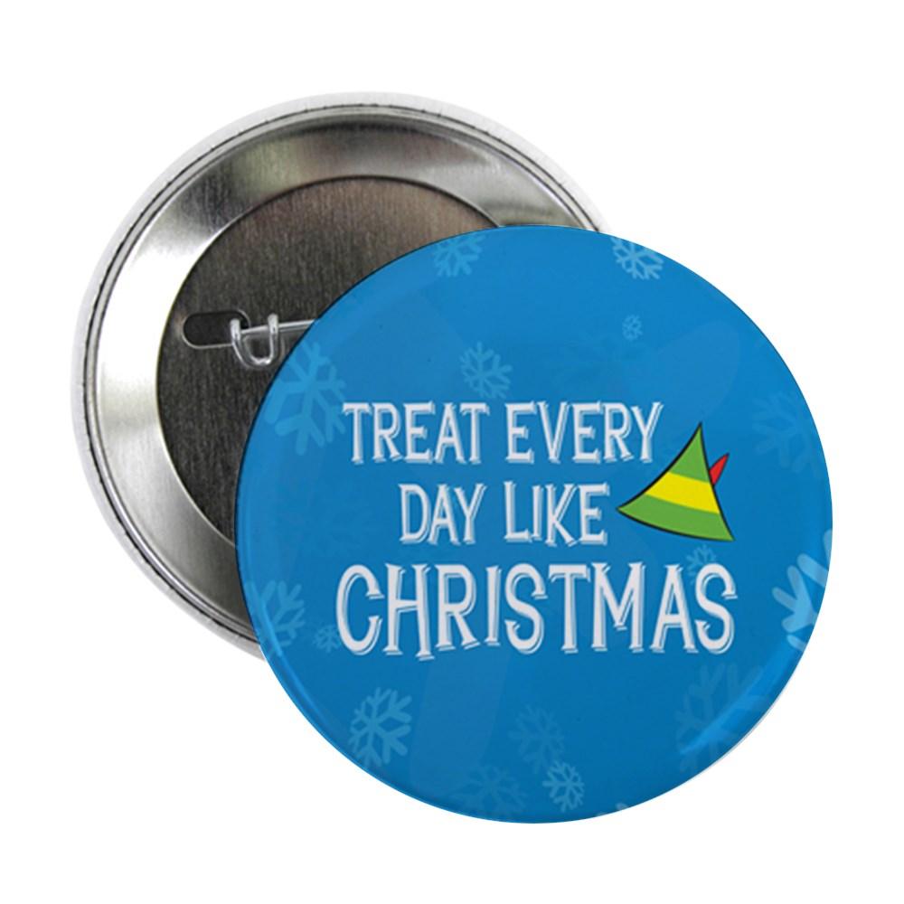 Treat Every Day Like Christmas 2.25