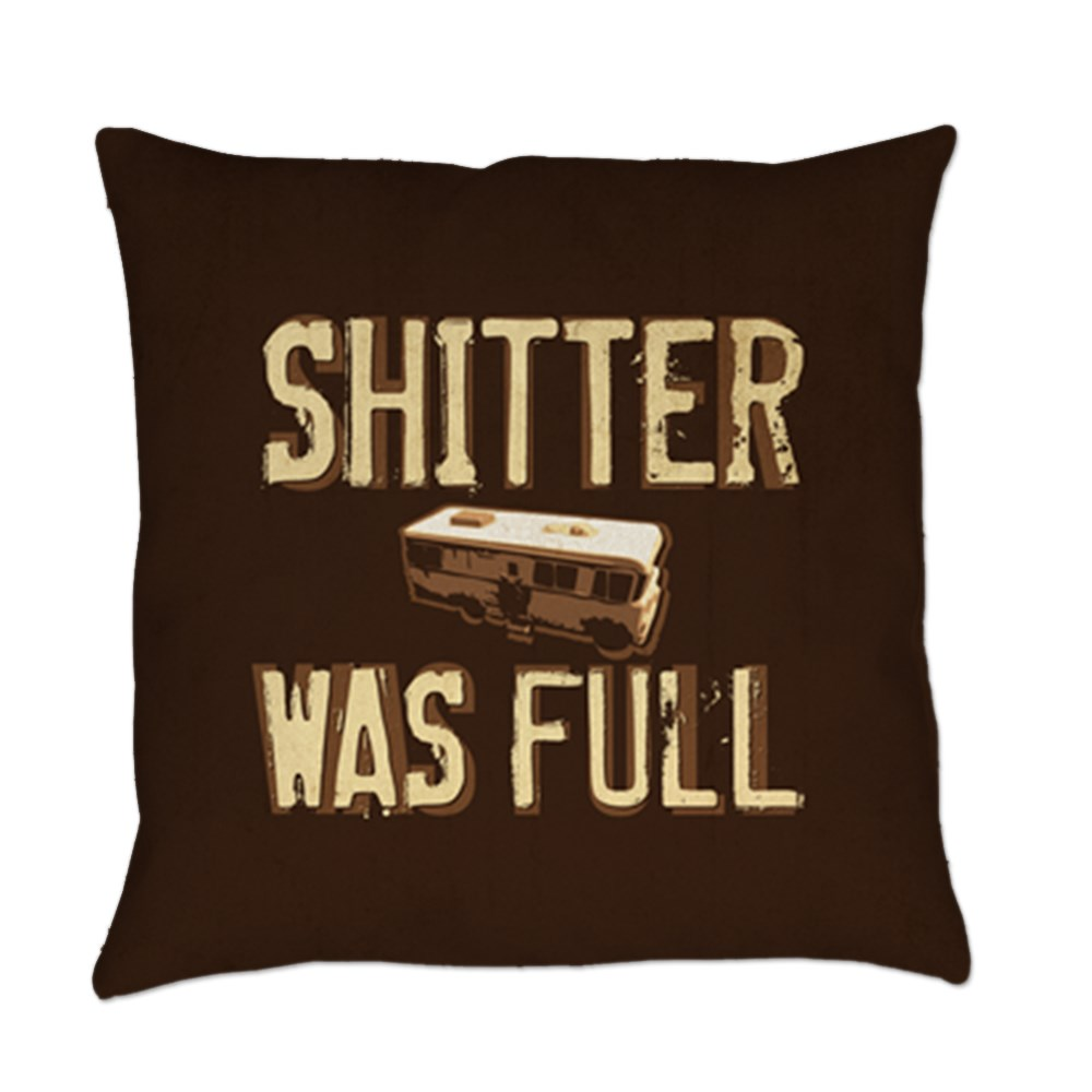 Shitter Was Full Everyday Pillow