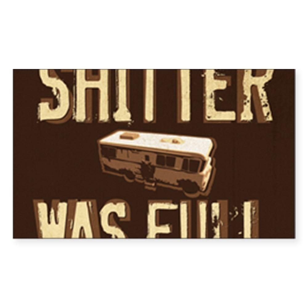 Shitter Was Full Rectangle Sticker