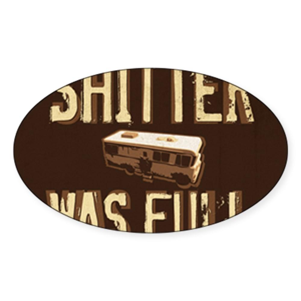 Shitter Was Full Oval Sticker