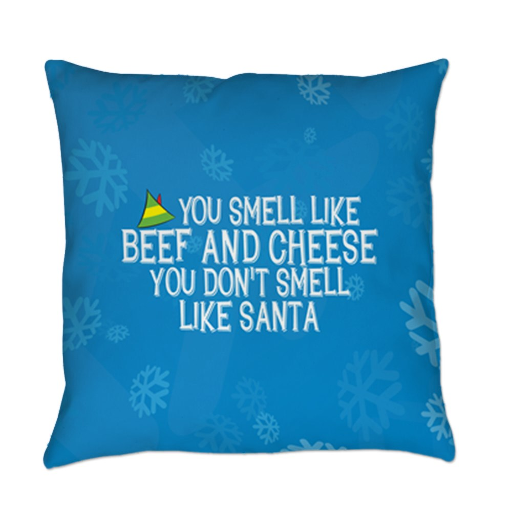 You Smell Like Beef and Cheese Everyday Pillow